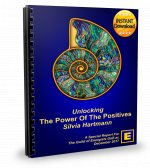 The Power of The Positives: Unlocking The Extraordinary Power Of Positive Energy In Modern Energy Work